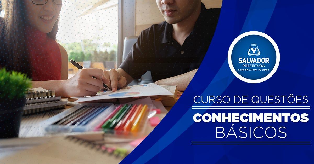 Curso Questões - Prefeitura de Salvador - Nível Superior - Conhecimentos Básicos e Gerais
