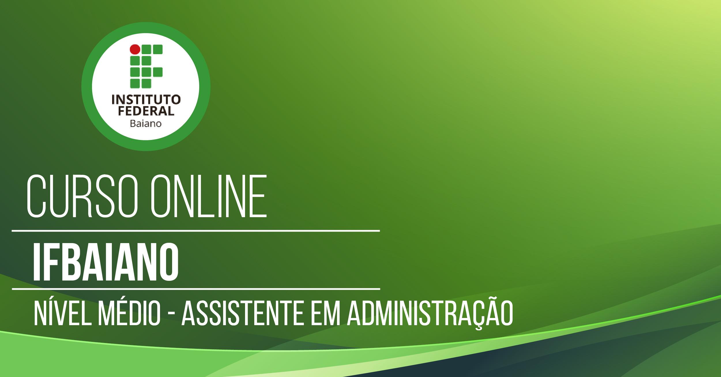 Instituto Federal Baiano - IFBAIANO - Assistente em Administração