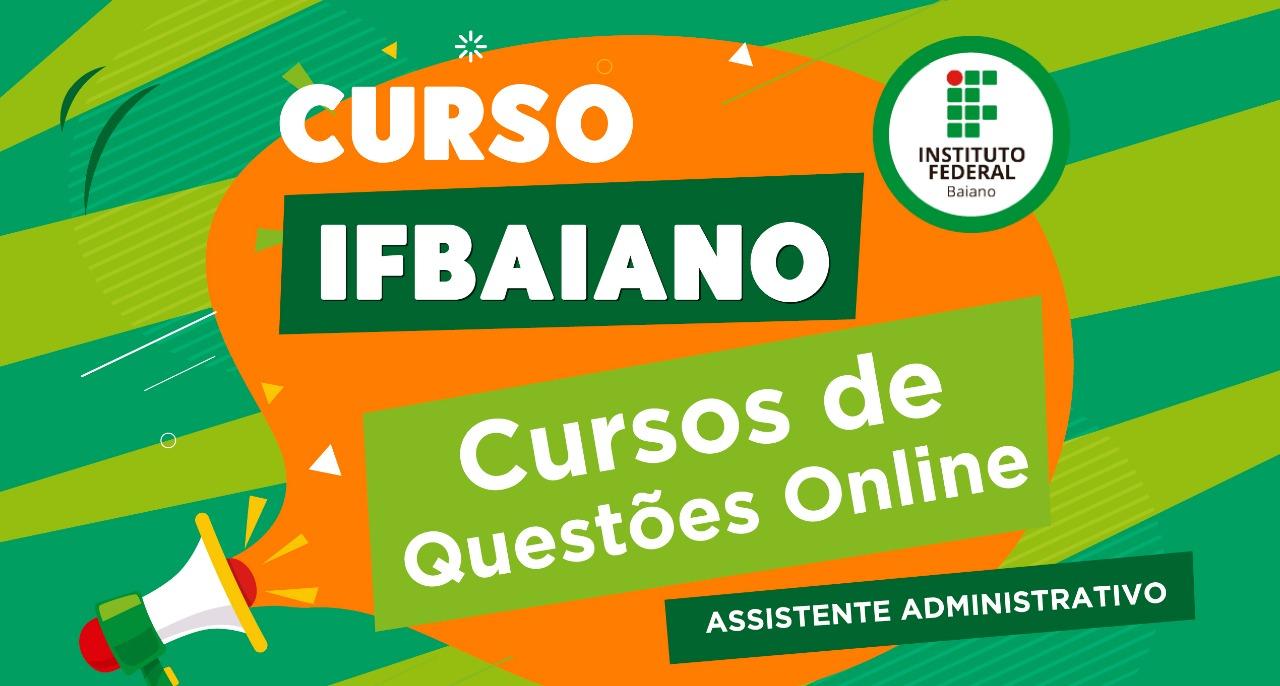 Curso de Questões - IFBAIANO - Assistente em Administração