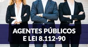 Agentes Públicos e Lei 8.112/90