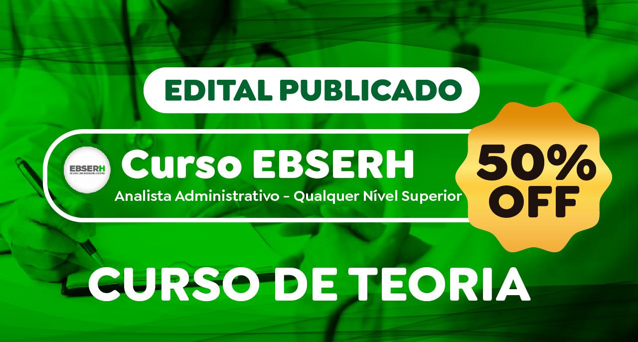 EBSERH - Analista Administrativo - Qualquer Nível Superior