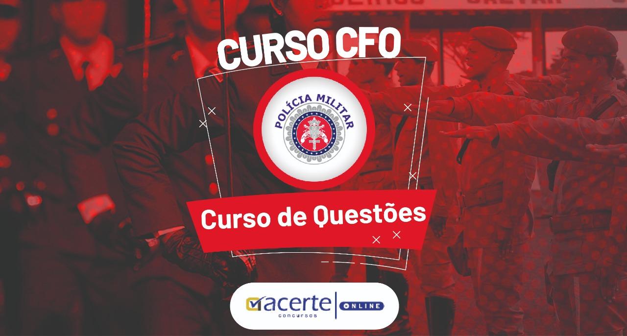 Questões - Curso de Formação de Oficiais - CFO - PM