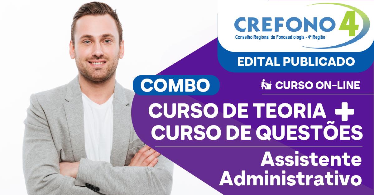 COMBO - Teoria + Questões - CREFONO 4 - Conselho Regional de Fonoaudiologia da 4ª Região - Assistente Administrativo
