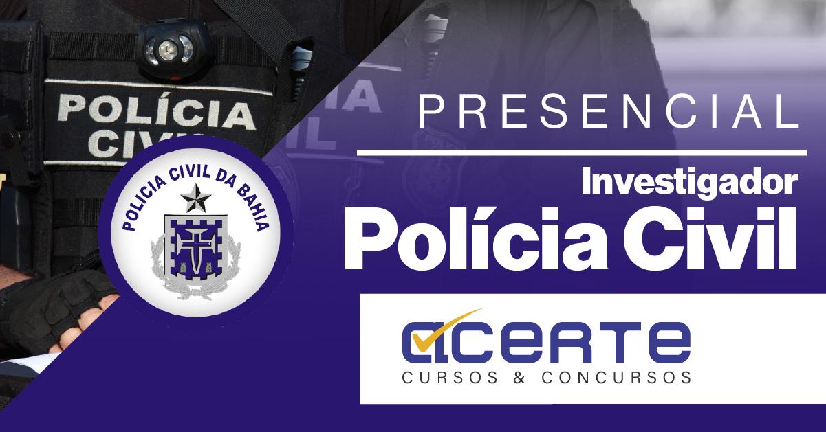 Polícia Civil - BA - Investigador - Presencial - Noturno