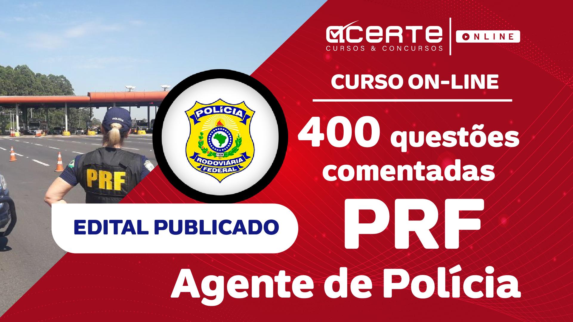 Questões - PRF - Polícia Rodoviária Federal - Agente Policial