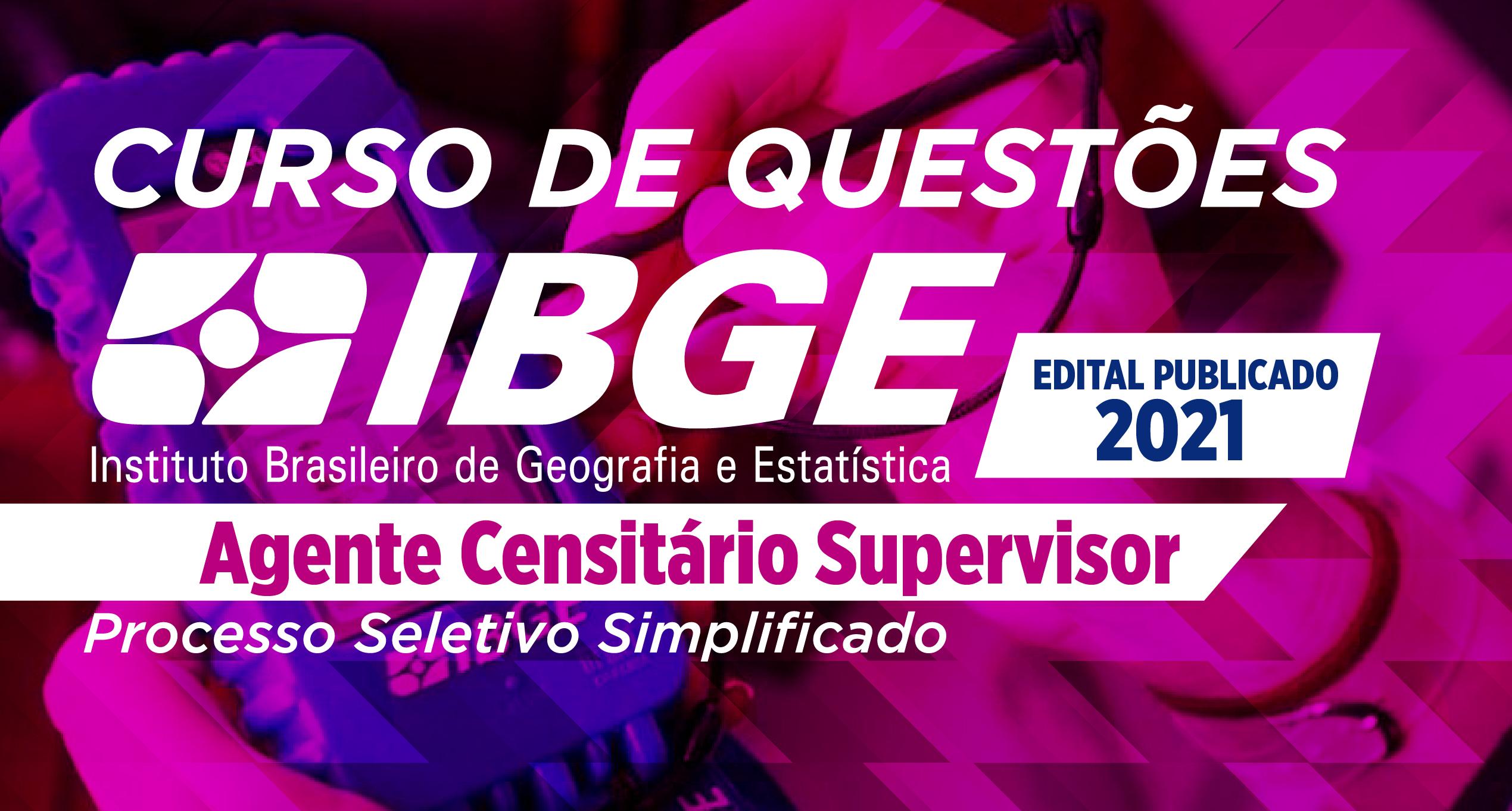 Questões - IBGE - Agente Censitário - Supervisor
