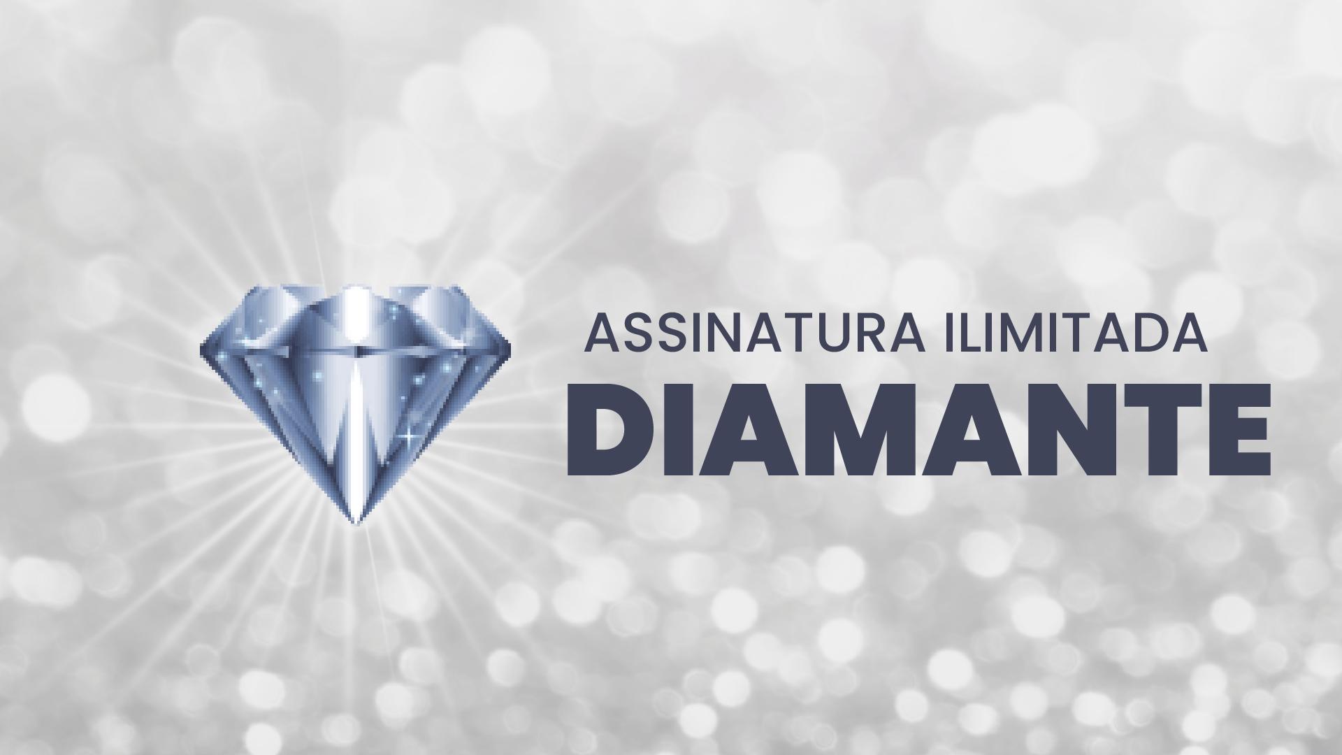 Assinatura Ilimitada Diamante - Anual