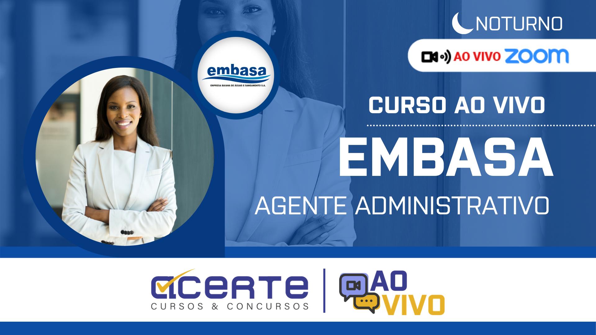 Embasa - Agente Administrativo AO VIVO - Noturno