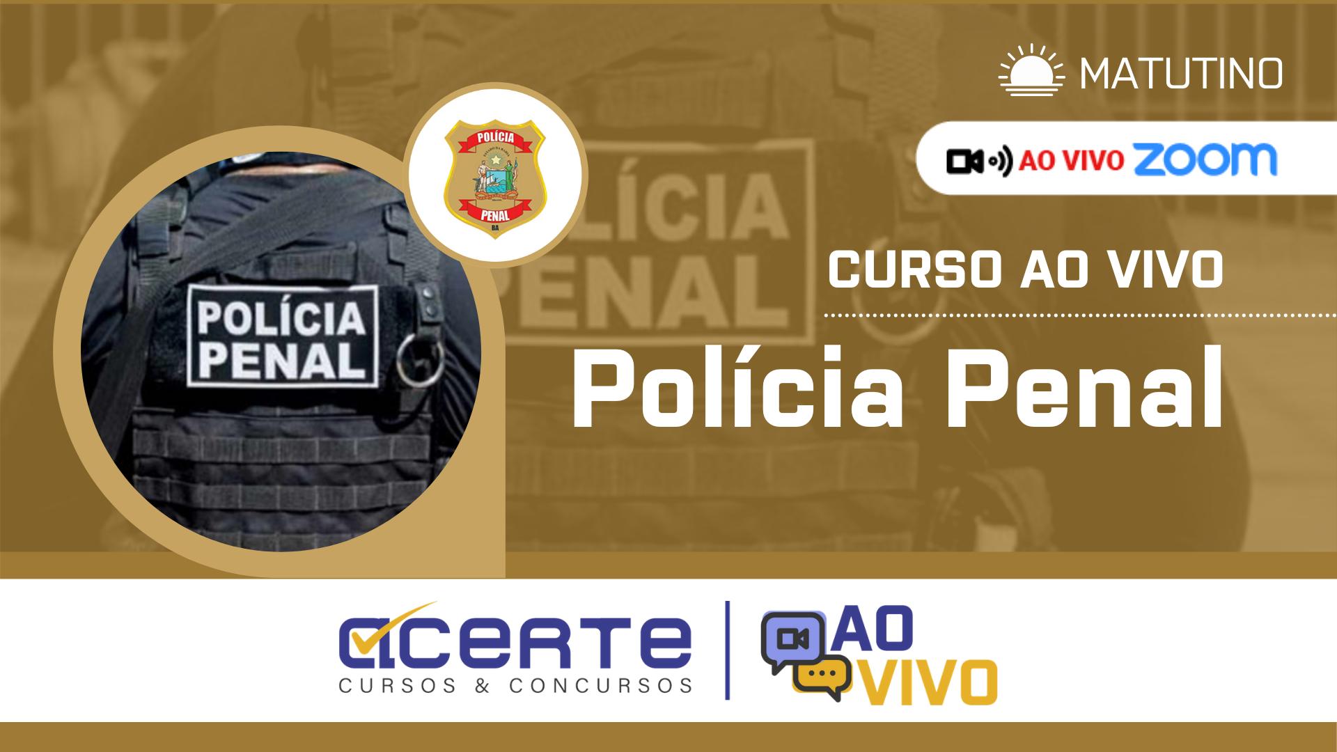 Polícia Penal  AO VIVO - Matutino