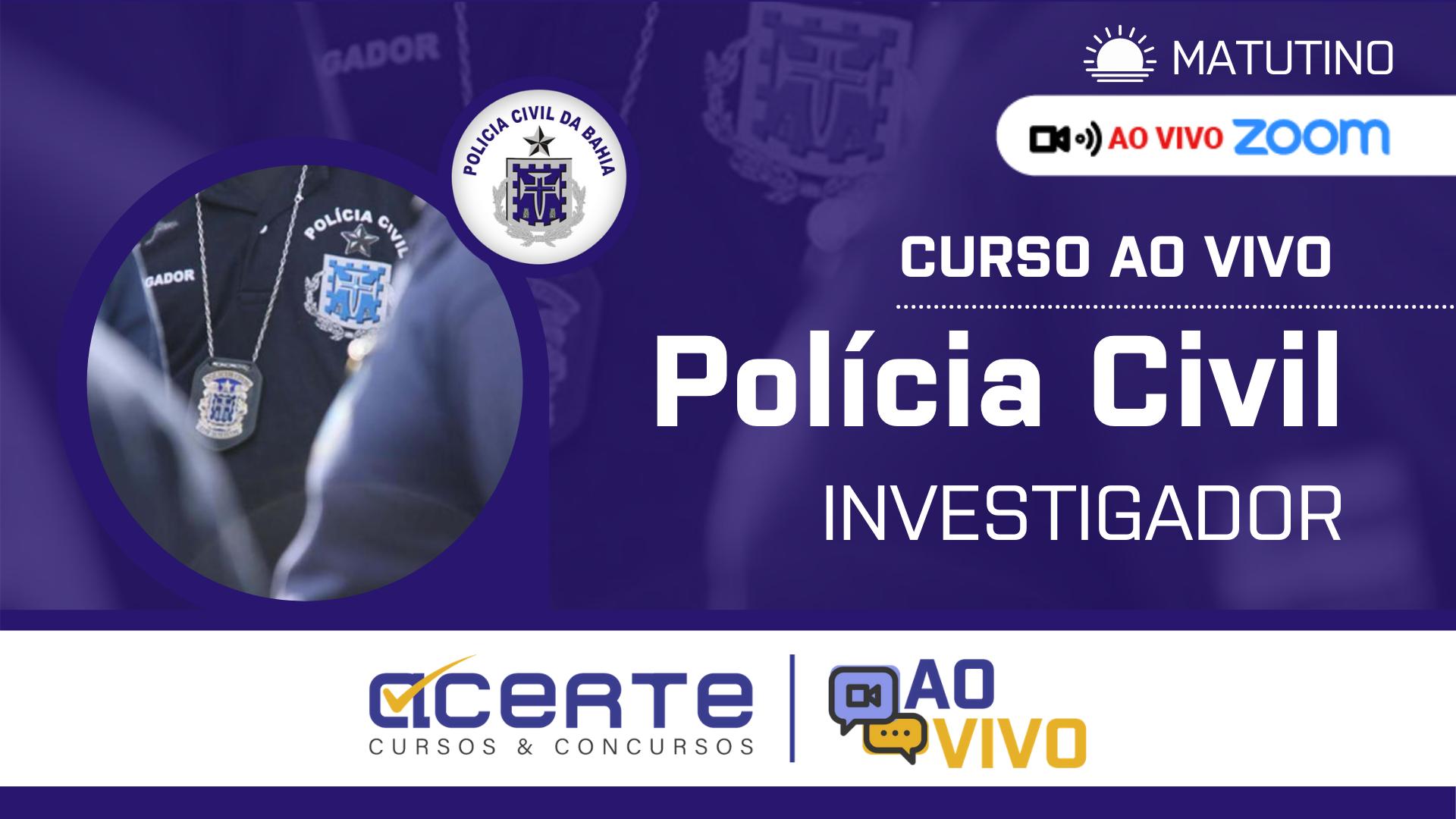 Polícia Civil - PC - Investigador AO VIVO - Matutino