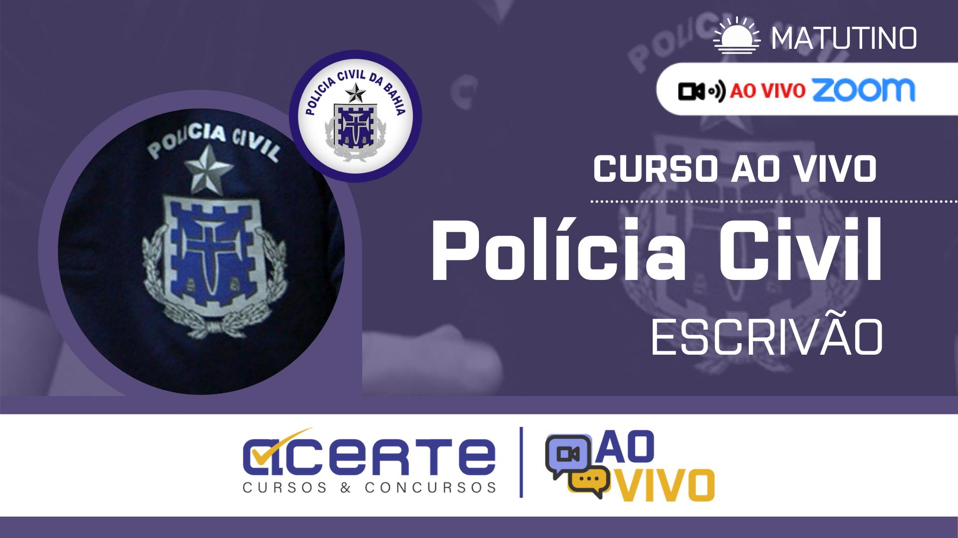 Polícia Civil - PC - Escrivão AO VIVO - Matutino