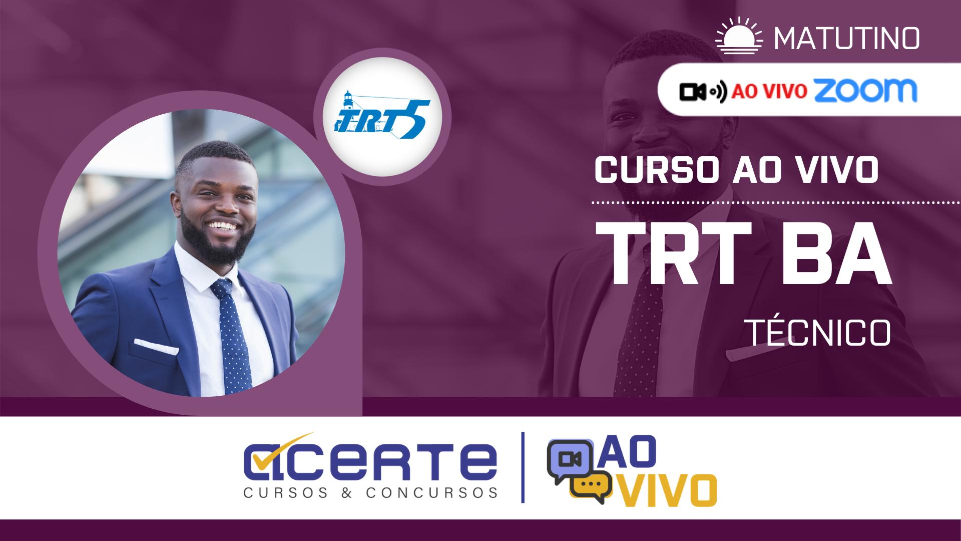TRT5 - Técnico AO VIVO - Matutino