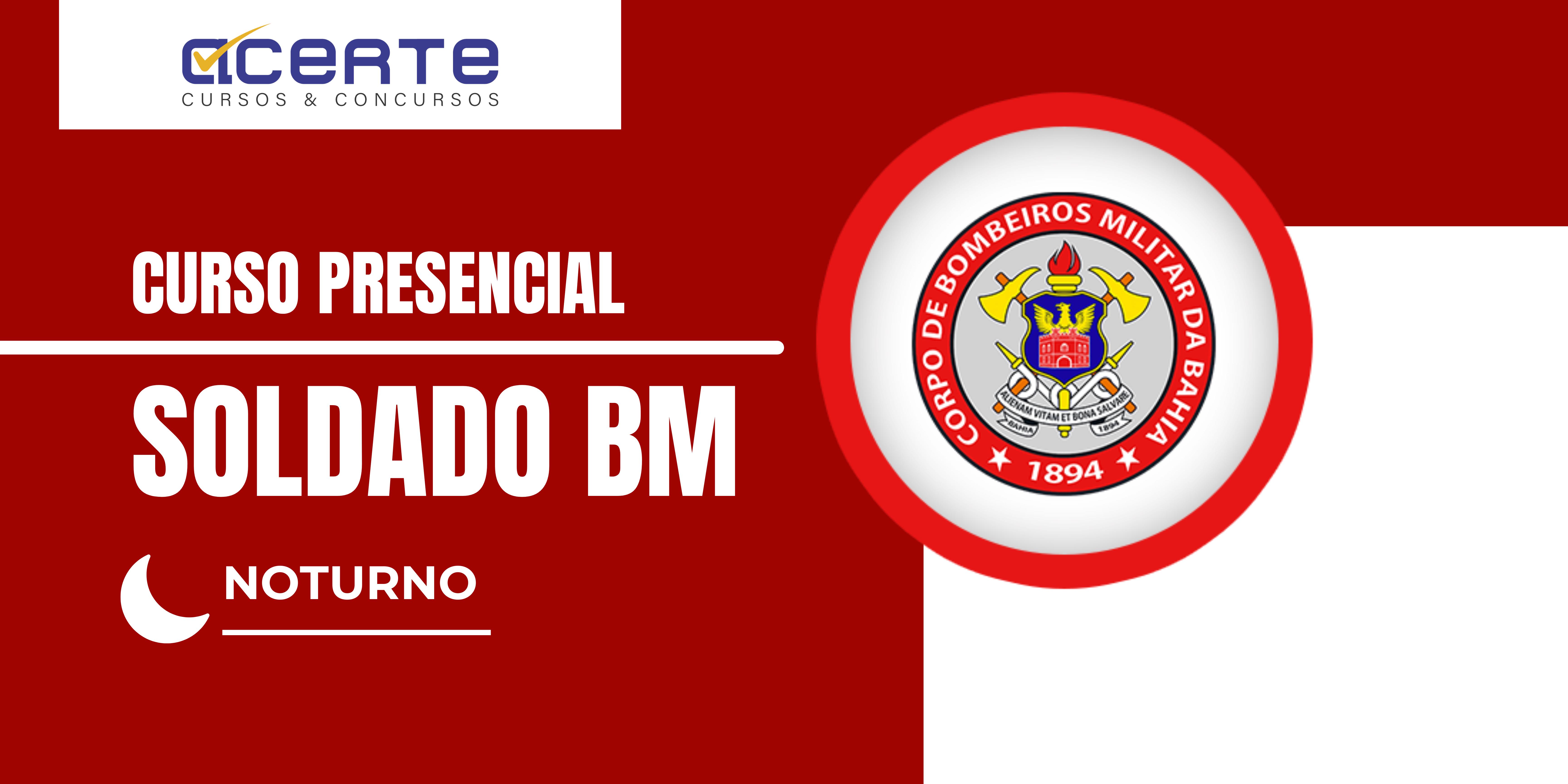 Bombeiro Militar da Bahia - BM-BA - Soldado - Presencial - Noturno