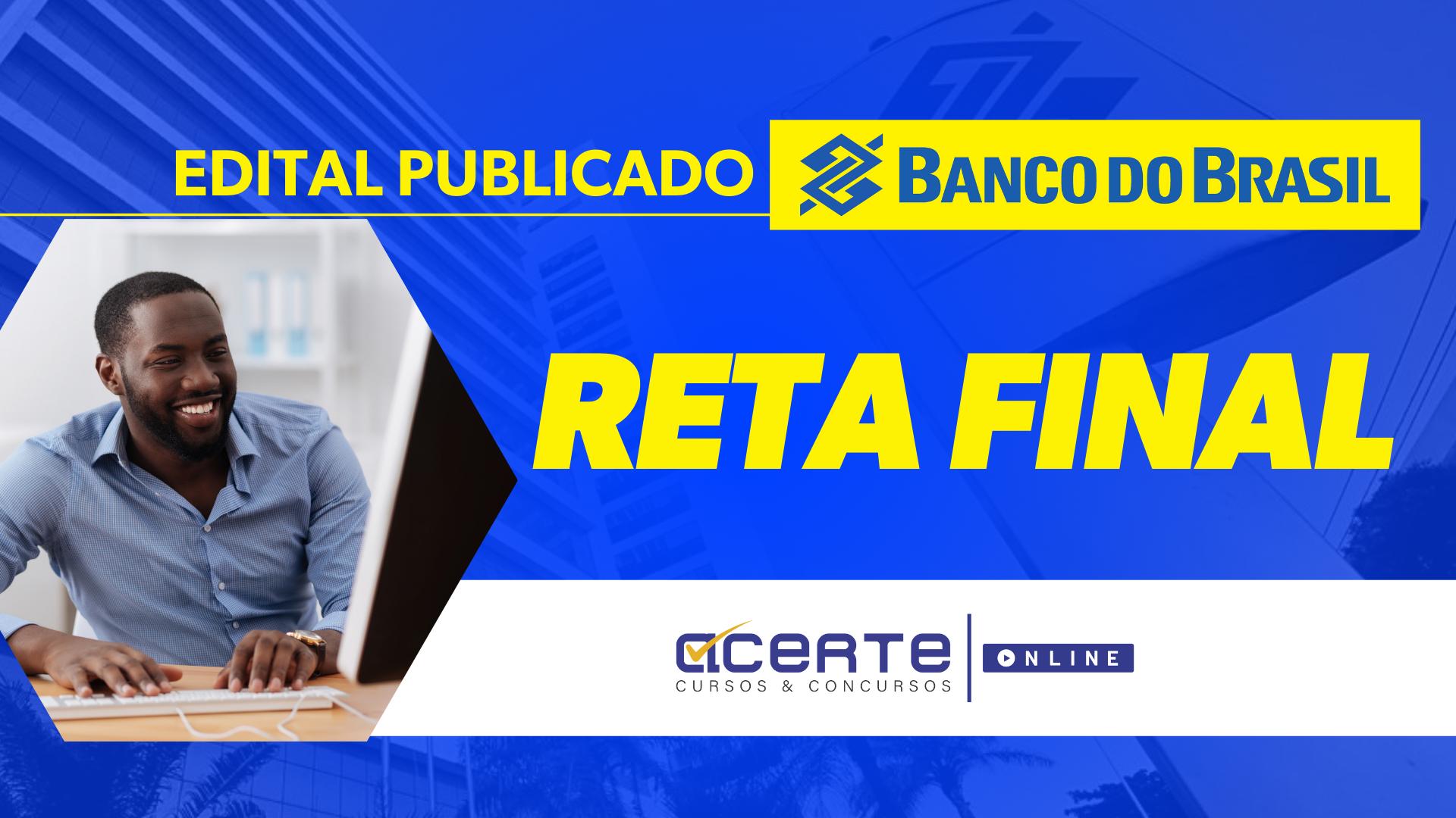 Reta Final - Banco do Brasil - BB