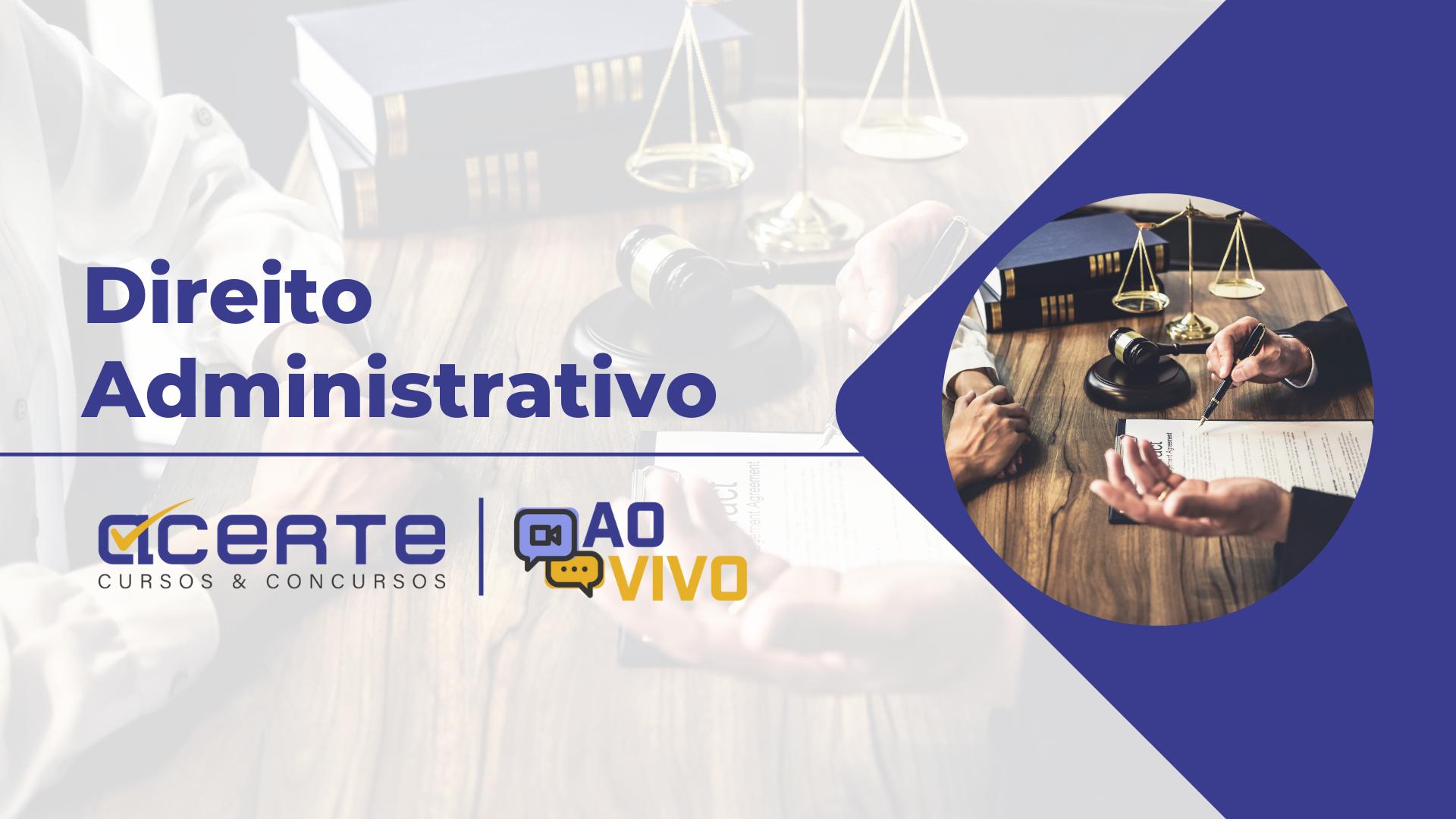 Direito Administrativo - AO VIVO