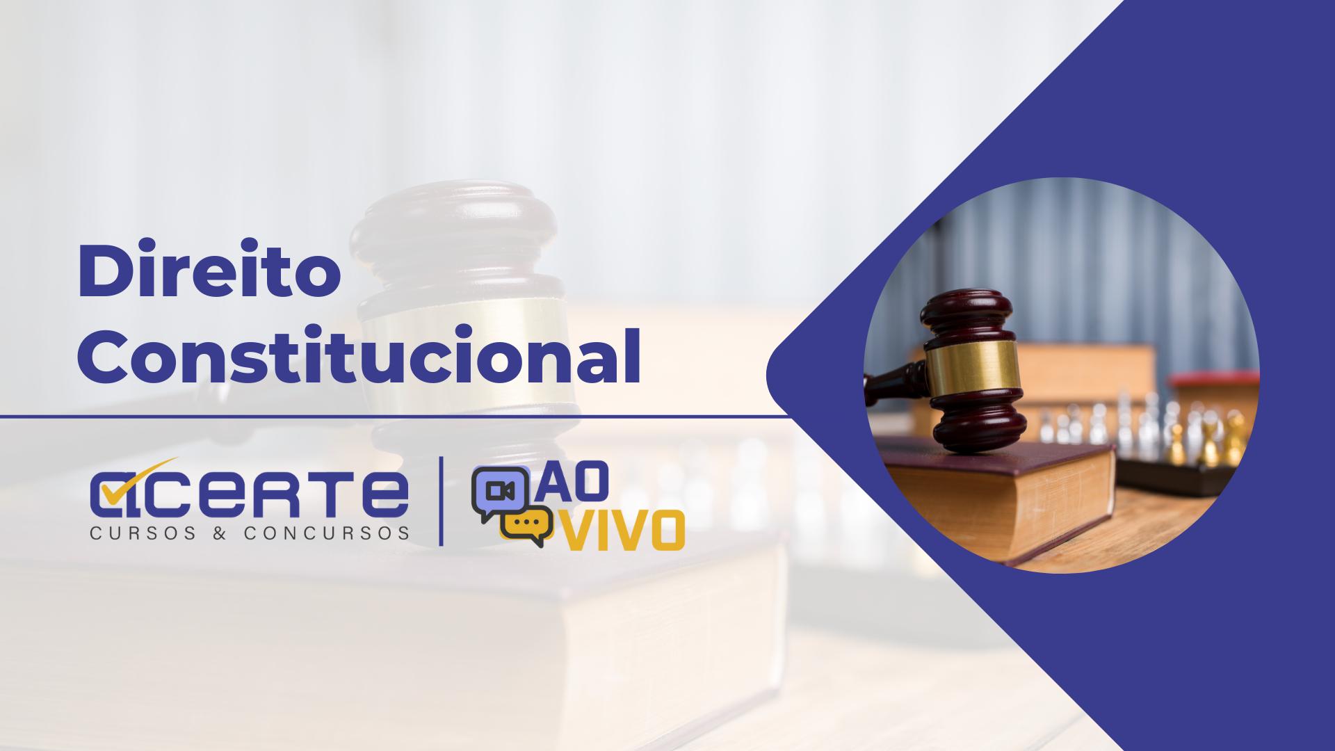 Direito Constitucional - AO VIVO