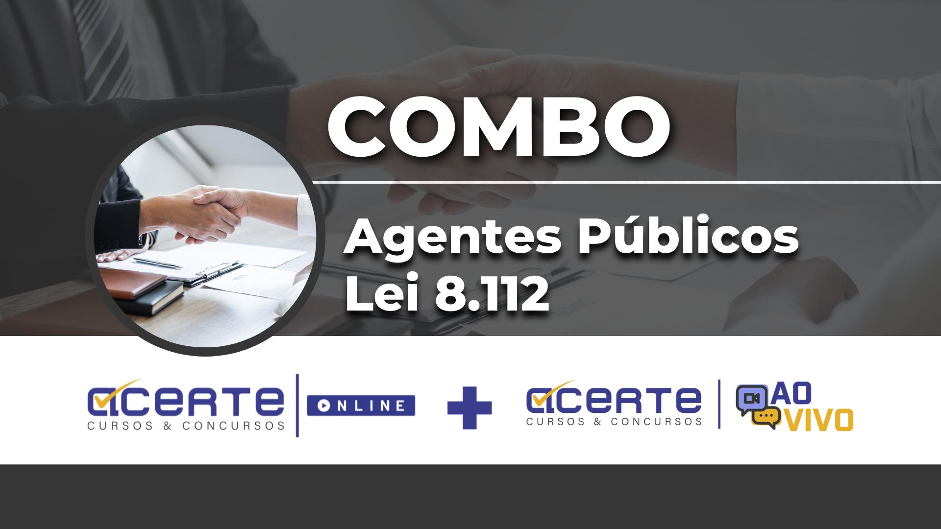 Combo - Agentes Públicos e Lei 8.112 - Online + AO VIVO